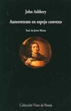 Descargar libros gratis AUTORRETRATO EN ESPEJO CONVEXO de JOHN ASHBERY 9788475222479