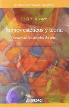 signos esteticos y teoria: critica de las ciencias del arte-lluis x. alvarez-9788476587379