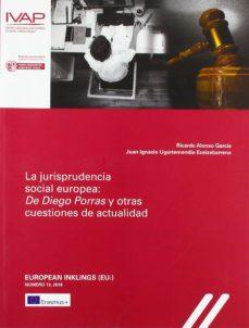 la jurisprudencia social europa: de diego porras y otras cuestiones de actualidad-ricardo alonso garcia-juan i. ugartemendia eceizabarrena-9788477775379