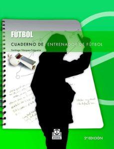 cuaderno del entrenador de futbol-santiago vazquez-9788480194679