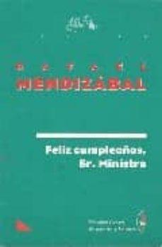 FELIZ CUMPLEAÑOS SR MINISTRO - RAFAEL MENDIZABAL | Adahalicante.org