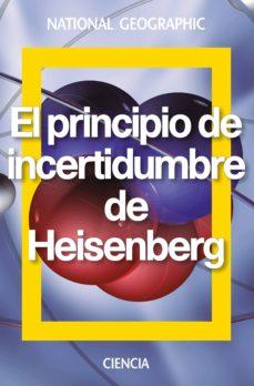 el principio de incertidumbre de heisenberg-9788482986579