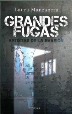 grandes fugas: artistas de la evasion-laura manzanera-9788483078679