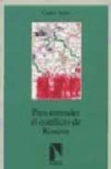 para entender el kosova (4ª ed.)-carlos taibo-9788483190579