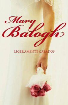 ligeramente casados-mary balogh-9788483464779