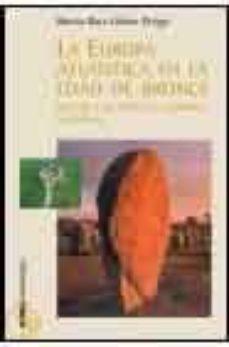 Relaismarechiaro.it La Europa Atlantica En La Edad Del Bronce: Un Viaje A Las Raices De La Europa Occidental Image