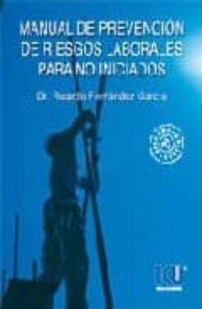 Descarga gratuita de libros de itunes. MANUAL DE PREVENCION DE RIESGOS LABORALES PARA NO INICIADOS (2ª E D.) 9788484546979 MOBI DJVU
