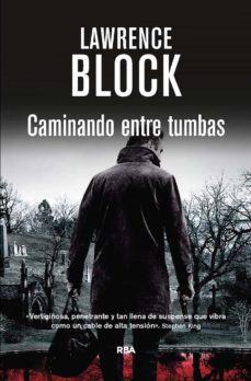 caminando entre tumbas. (ebook)-lawrence block-9788490563779