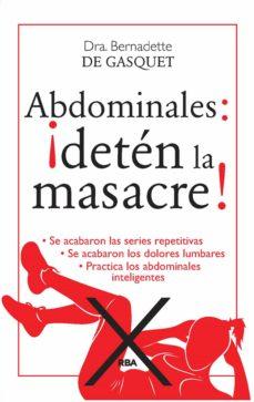 abdominales: ¡detén la masacre! (ebook)-bernadette de gasquet-9788490566879