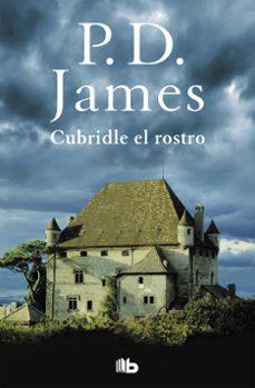 Descargar libros gratis en kindle CUBRIDLE EL ROSTRO (ADAM DALGLIESH 1)