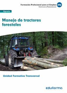 Srazceskychbohemu.cz Uf0274: (Transversal) Manejo De Tractores Forestales. Familia Profesional Agraria Image