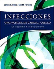 Descargar nuevos libros kobo INFECCIONES OROFACIALES, DE CABEZA Y CUELLO de J. R. HUPP 9788491131779