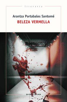 Descargar libros electrónicos gratis libros de texto BELEZA VERMELLA 9788491513179 de ARANTZA PORTABALES