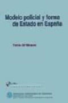 modelo policial y forma de estado en españa-tomas gil marquez-9788492316779