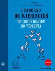 cuaderno de ejercicios de comunicacion no violenta-anne van stapper-9788492716579