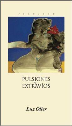 PULSIONES Y EXTRAVIOS - LUZ OLIER | Adahalicante.org