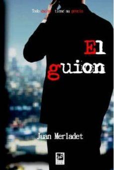 Descarga un libro de google books gratis. EL GUIÓN (Literatura española) 9788494228179