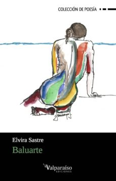 Descarga gratuita para ebooks pdf BALUARTE de ELVIRA SASTRE 9788494237379  (Spanish Edition)