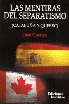 Javiercoterillo.es Las Mentiras Del Separatismo (Cataluña Y Quebec) Image