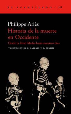 historia de la muerte en occidente: desde la edad media hasta nue stros dias (3ª ed)-philippe aries-9788495359179
