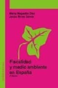 fiscalidad y medio ambiente en españa-marta magadan diaz-jesus rivas-9788495687579