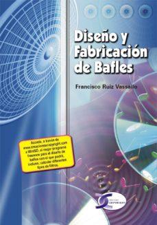 Audiolibro en línea gratuito sin descargas DISEÑO Y FABRICACION DE BAFLES en español de FRANCISCO RUIZ VASSALLO  9788496300279