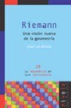 riemann. una vision nueva de la geometria-jose luis muñoz-9788496566279