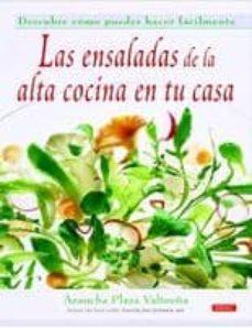 las ensaladas de la alta cocina en tu casa (2ª ed)-arancha plaza valtueña-9788496777279