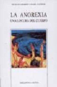 Descargas de libros franceses LA ANOREXIA: UNA LOCURA DEL CUERPO (Spanish Edition)