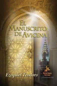 Descarga gratuita de libro en txt. EL MANUSCRITO DE AVICENA (3ª ED.)  (Literatura española) de EZEQUIEL TEODORO 9788498021479