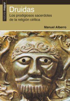 Encuentroelemadrid.es Druidas: Los Prodigiosos Sacerdotes De La Religion Celtica Image