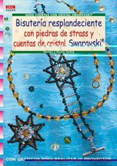 Descarga gratuita de libros Kindle para iPad. BISUTERIA RESPLANDECIENTE CON PIEDRAS DE STRASS Y CUENTAS DE CRIS TAL SWAROVSKI (SERIE CUENTAS CON CRISTAL SWAROVSKI): CON GRAFICOS PARA REALIZAR 19 PROYECTOS (Spanish Edition) 9788498741179