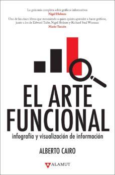 el arte funcional: infografia y visualizacion de la informacion-alberto cairo-9788498890679