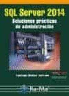 sql server 2014 soluciones prácticas de administración-santiago medina serrano-9788499645179