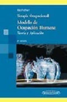 Enmarchaporlobasico.es Terapia Ocupacional (Moho) Modelo De Ocupacion Humana: Teoria Y A Plicacion (3ª Ed.) Image