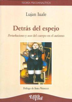 Valentifaineros20015.es Detras Del Espejo: Perturbaciones Y Usos Del Cuerpo En El Autismo Image