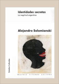 Vinisenzatrucco.it Identidades Secretas: La Negritud Argentina Image
