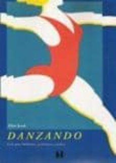 Encuentroelemadrid.es Danzando (Guia Para Bailarines, Profesores Y Padres) Image