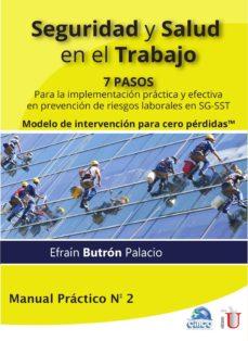 seguridad y salud en el trabajo. 7 pasos para la implementación práctica y efectiva en prevención de riesgos laborales en sg-sst (ebook)-efraín butrón palacio-9789587628579