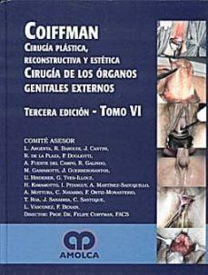 Libro gratis para descargar en internet. CIRUGIA PLASTICA, RECONSTRUCTIVA Y ESTETICA, T-VI: CIRUGIA DE ORG ANOS GENITALES EXTERNOS  en español 9789588473079 de FELIPE COIFFMAN