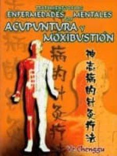 tratamiento de las enfermedades mentales por acupuntura y moxibus tion-ye chenggu-9789685566179
