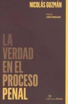 LA VERDAD EN EL PROCESO PENAL - NICOLAS GUZMÁN | Adahalicante.org