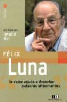 Inmaswan.es Felix Luna: La Vejez Ayuda A Desechar Palabras Altisonantes Image