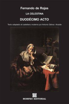 la celestina - duodécimo acto (texto adaptado al castellano moderno por antonio gálvez alcaide) (ebook)-antonio galvez alcaide-fernando de rojas-cdlap00002679