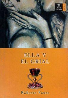 ELLA Y EL GRIAL - ROBERTO, FAURE | Adahalicante.org