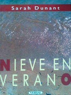 NIEVE EN VERANO - SARAH DUNANT | Triangledh.org