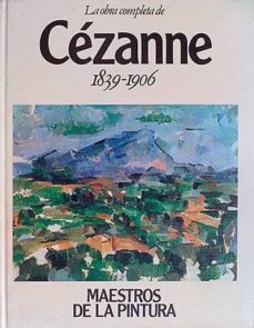 LA OBRA COMPLETA DE CÉZANNE 1836-1906 - VVAA | Adahalicante.org