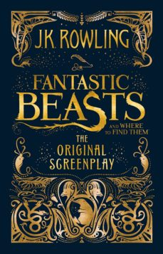 fantastic beasts and where to find them: the original screenplay-j.k. rowling-9781408708989