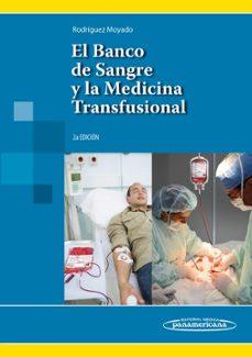 Descarga gratuita de archivos pdf de libros electrónicos EL BANCO DE SANGRE Y LA MEDICINA TRANSFUSIONAL.
