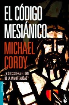 Descargas libros gratis google libros EL CODIGO MESIANICO iBook (Literatura española) 9788408069089 de MICHAEL CORDY